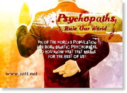 Psychopaths rule our world