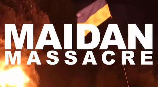 Maidan Massacre: New prize winning American documentary that implicates the West's involvement in igniting the Ukraine crisis