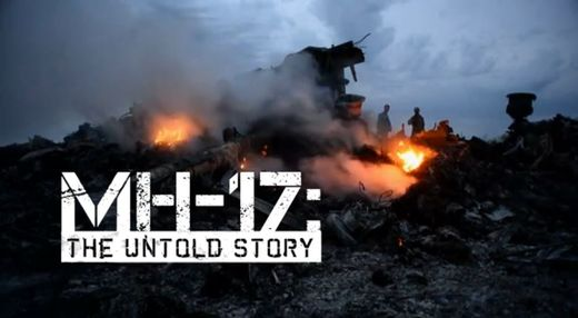 MH-17: The Untold Story (Documentary)