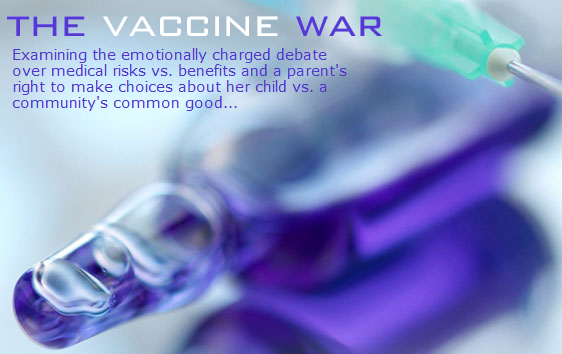 the vaccine war Frontline, the long-running pbs investigative series presents the vaccine war, a documentary that examines the hotly debated risks vsbenefits of childhood vaccinations and whether or not parents.