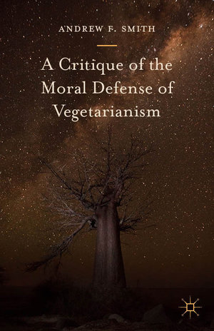 A critique of the moral defense of vegetarianism book cover