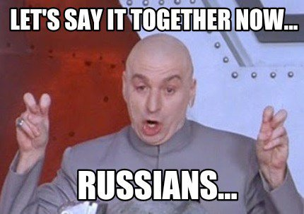 Russians Did it