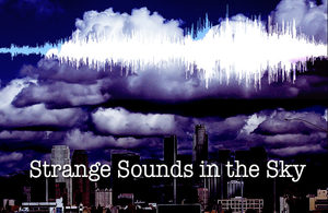 What are these Strange Sounds and Atmospheric Humming Being Heard in the Sky Around the World? Strange_sounds_in_the_sky