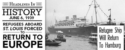 June 6, 1939: St. Louis refugee ship forced to return to Europe after being refused safe haven in Cuba, US