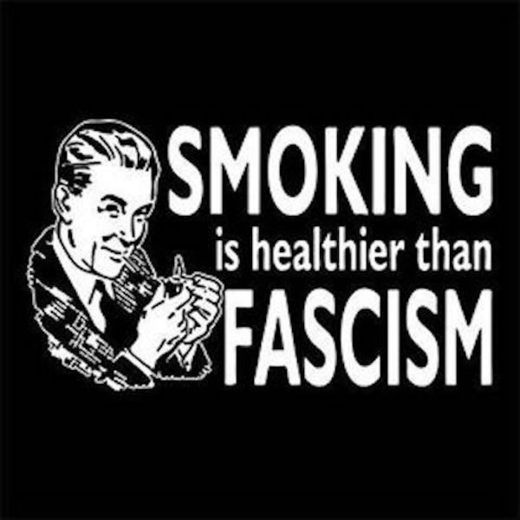 Smoking is better than Fascims
