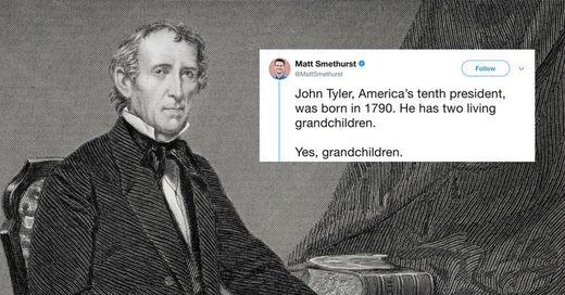 No joke! President John Tyler, born 1790, has two living grandsons
