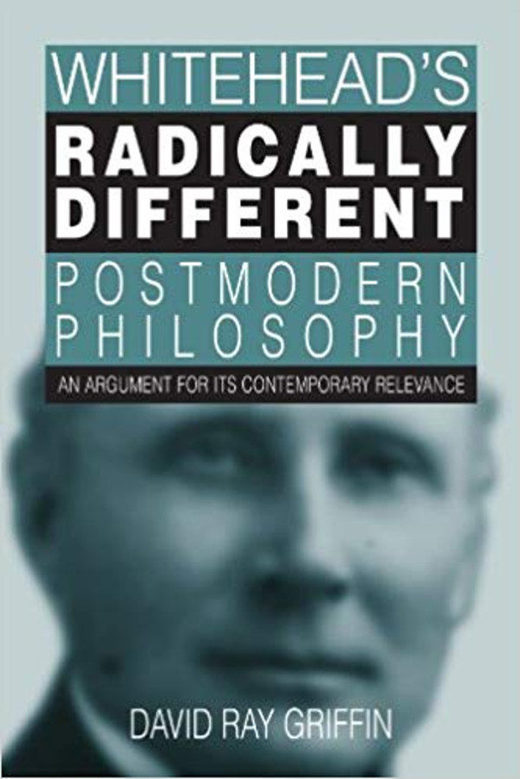 Alfred North Whitehead Ray Griffin Postmodern Philosophy