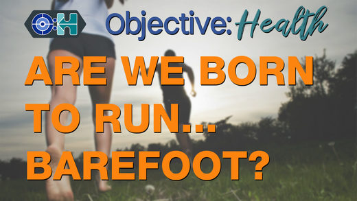 objective health run barefoot
