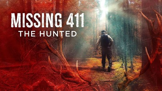 Missing 411 The Hunted