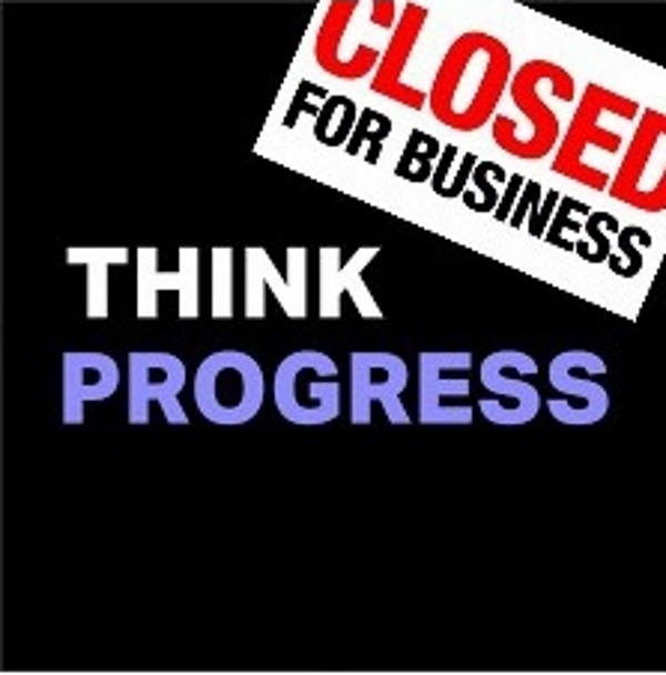 ThinkProgress shutting down - ultra-leftist news outlet can