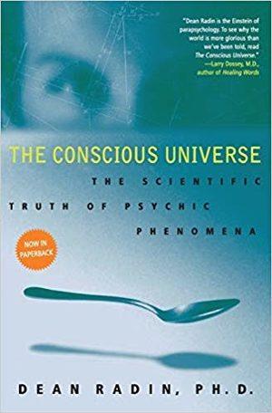 Dean Radin Conscious Universe