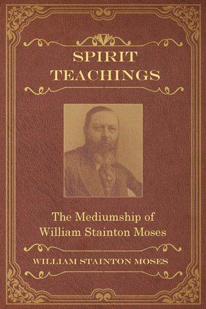 Spirit Teachings Stainton Moses