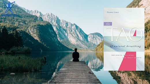 MindMatters: Breathe Deep to Reap The Benefits of a Healthy Mind: The Tao of Natural Breathing