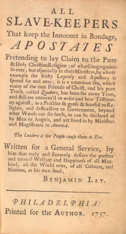 benjamin lay quaker abolitionist tract