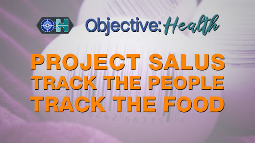 Objective:Health - Project Salus: Track the People, Track the Food