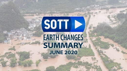 SOTT Earth Changes Summary - June 2020: Extreme Weather, Planetary Upheaval, Meteor Fireballs