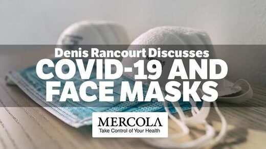 Dr Mercola Interviews Denis Rancourt: 'There is no Scientific Evidence That Facemasks Inhibit Viral Spread'