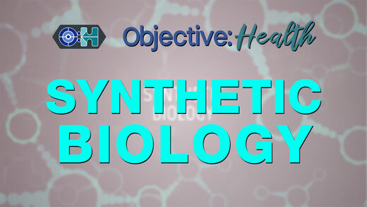 Objective:Health - Synthetic Biology