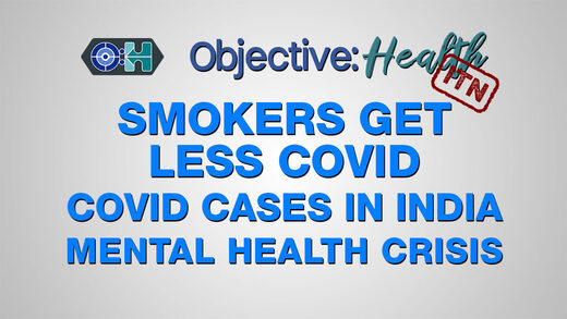 Objective:Health - In The News: Smokers Get Less Covid | Covid Cases in India | Mental Health Crisis