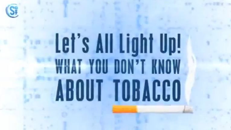 Let's all light up! What you don't know about tobacco